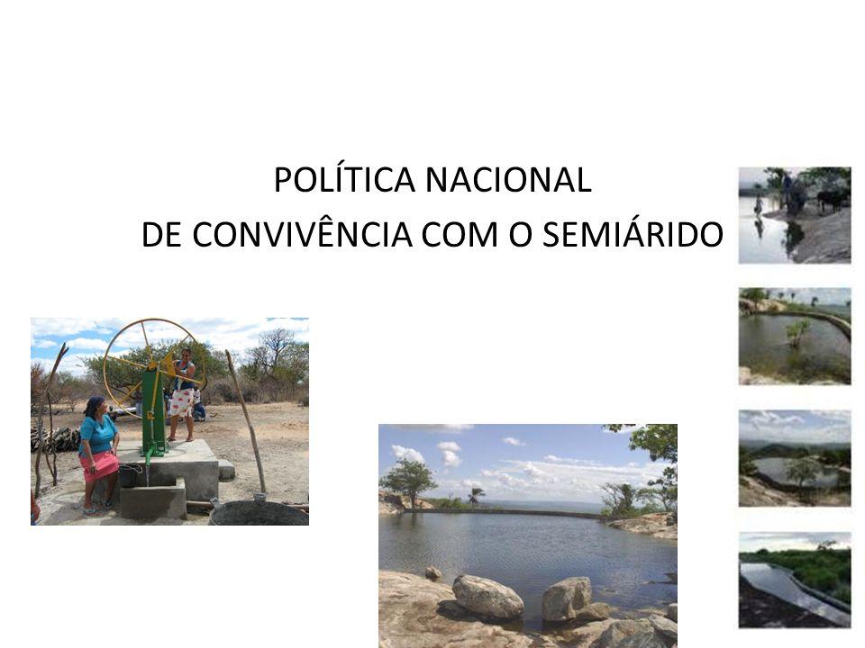 POLÍTICA NACIONAL DE CONVIVÊNCIA COM O SEMIÁRIDO