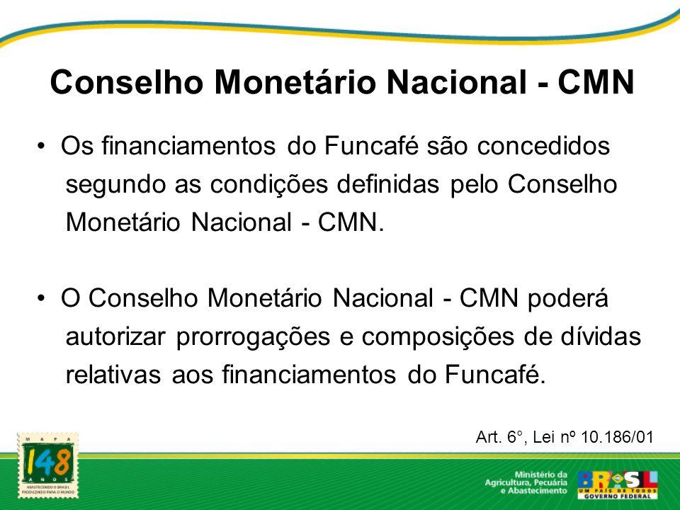 Os financiamentos do Funcafé são concedidos segundo as condições definidas pelo Conselho Monetário Nacional - CMN. O Conselho Monetário Nacional - CMN