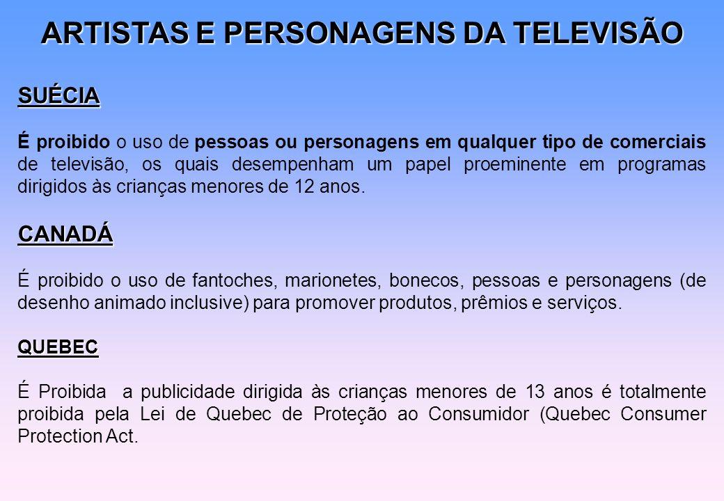 ARTISTAS E PERSONAGENS DA TELEVISÃO SUÉCIA É proibido o uso de pessoas ou personagens em qualquer tipo de comerciais de televisão, os quais desempenha