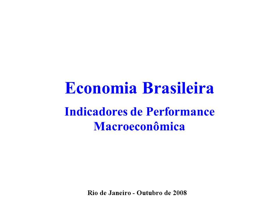 Economia Brasileira Indicadores de Performance Macroeconômica Rio de Janeiro - Outubro de 2008