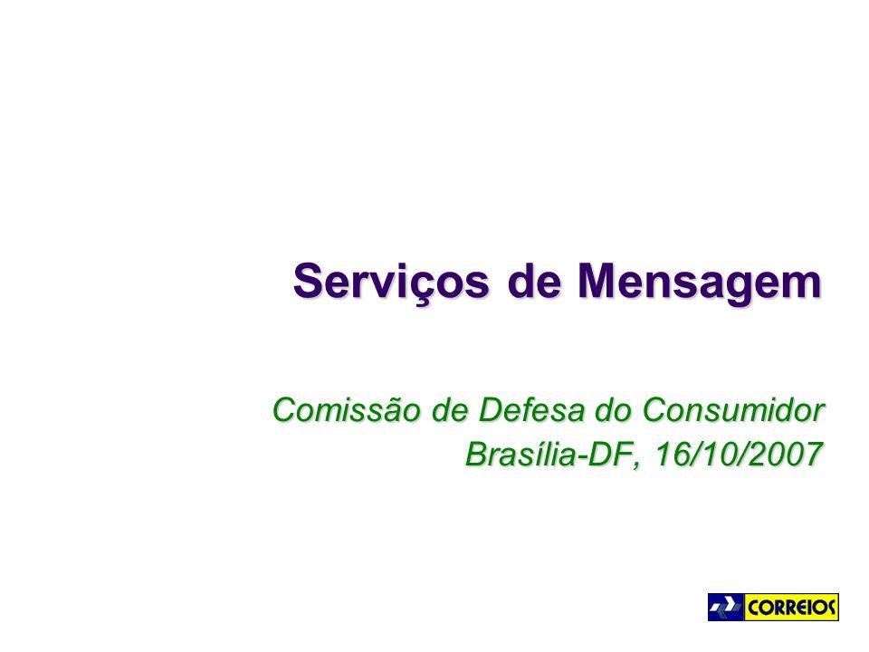 Serviços de Mensagem Comissão de Defesa do Consumidor Brasília-DF, 16/10/2007