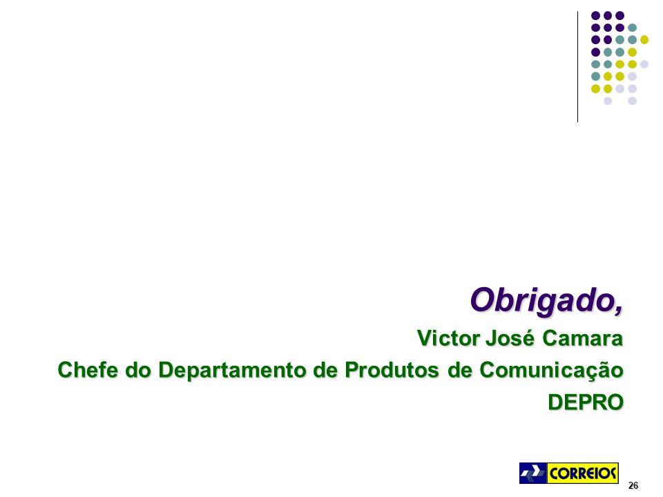 26 Obrigado, Victor José Camara Chefe do Departamento de Produtos de Comunicação DEPRO
