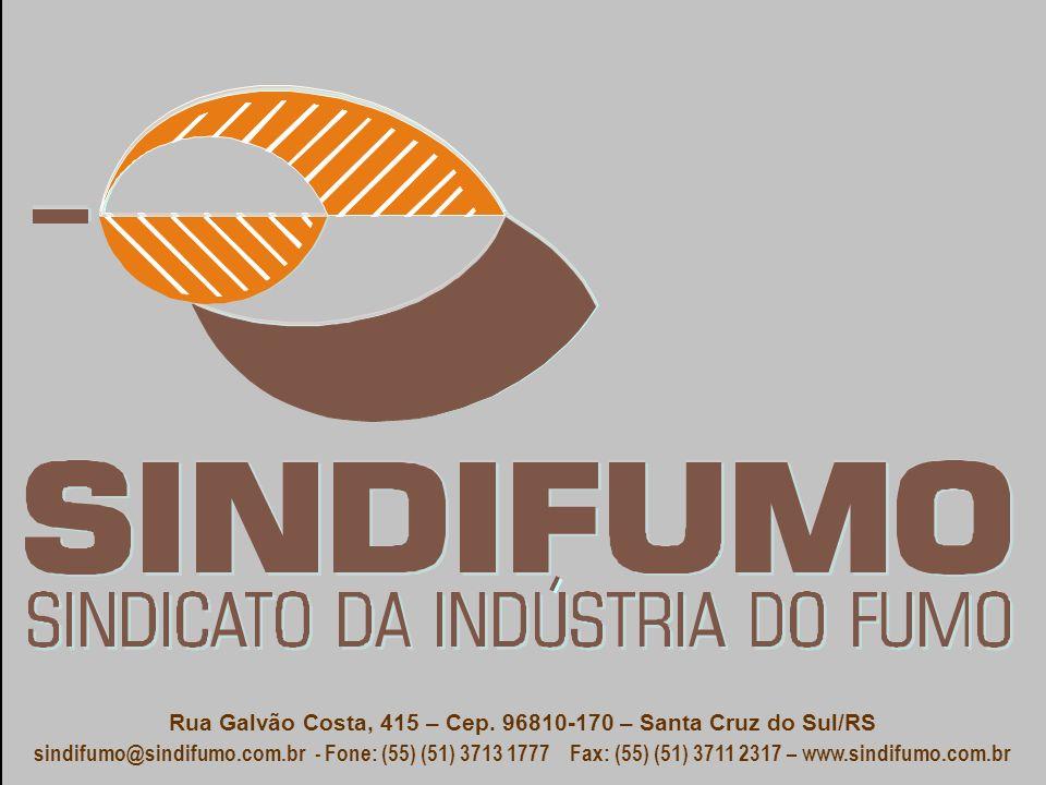 Rua Galvão Costa, 415 – Cep. 96810-170 – Santa Cruz do Sul/RS sindifumo@sindifumo.com.br - Fone: (55) (51) 3713 1777 Fax: (55) (51) 3711 2317 – www.si