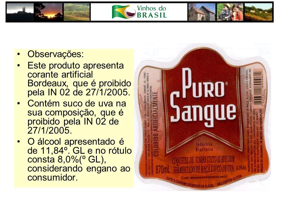 Observações: Este produto apresenta corante artificial Bordeaux, que é proibido pela IN 02 de 27/1/2005.