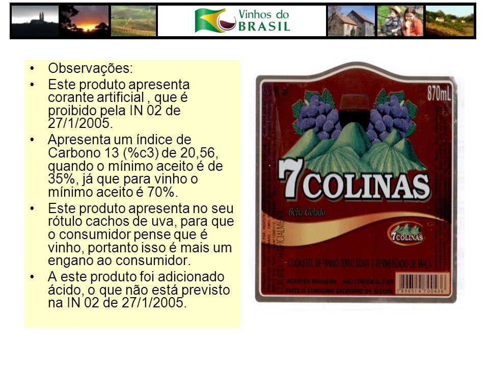 Observações: Este produto apresenta corante artificial, que é proibido pela IN 02 de 27/1/2005.