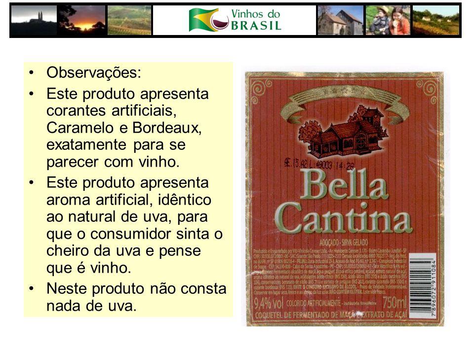 Observações: Este produto apresenta corantes artificiais, Caramelo e Bordeaux, exatamente para se parecer com vinho.