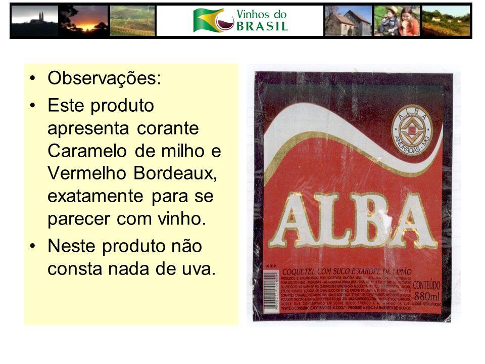 Observações: Este produto apresenta corante Caramelo de milho e Vermelho Bordeaux, exatamente para se parecer com vinho.
