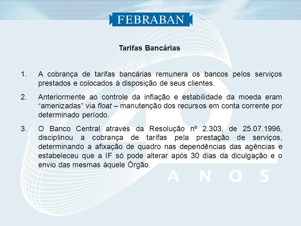 Tarifas Bancárias 1.A cobrança de tarifas bancárias remunera os bancos pelos serviços prestados e colocados à disposição de seus clientes. 2.Anteriorm