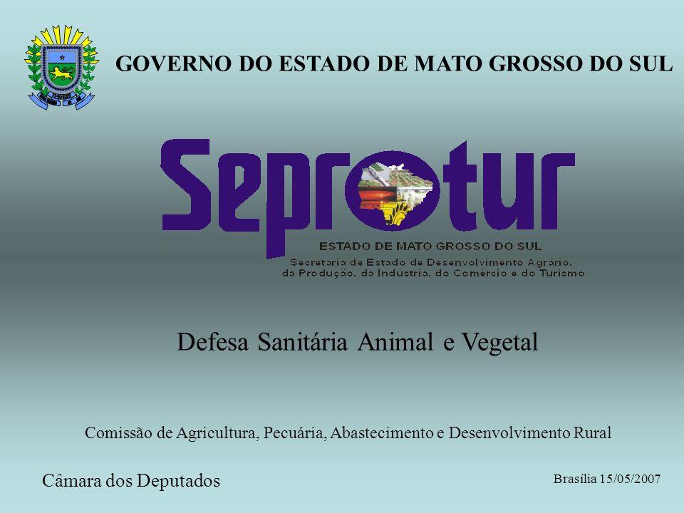 GOVERNO DO ESTADO DE MATO GROSSO DO SUL Defesa Sanitária Animal e Vegetal Comissão de Agricultura, Pecuária, Abastecimento e Desenvolvimento Rural Bra