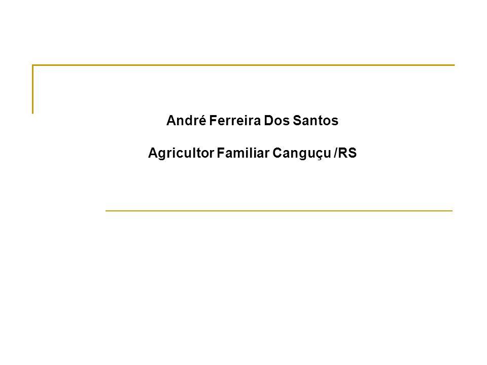 André Ferreira Dos Santos Agricultor Familiar Canguçu /RS