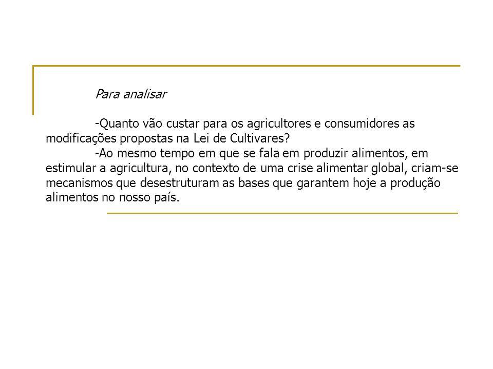 Para analisar -Quanto vão custar para os agricultores e consumidores as modificações propostas na Lei de Cultivares.