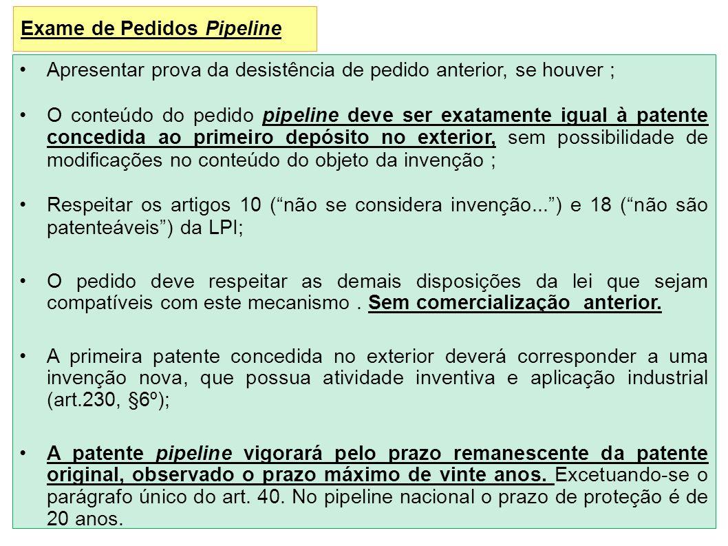 Exame de Pedidos Pipeline Apresentar prova da desistência de pedido anterior, se houver ; O conteúdo do pedido pipeline deve ser exatamente igual à pa