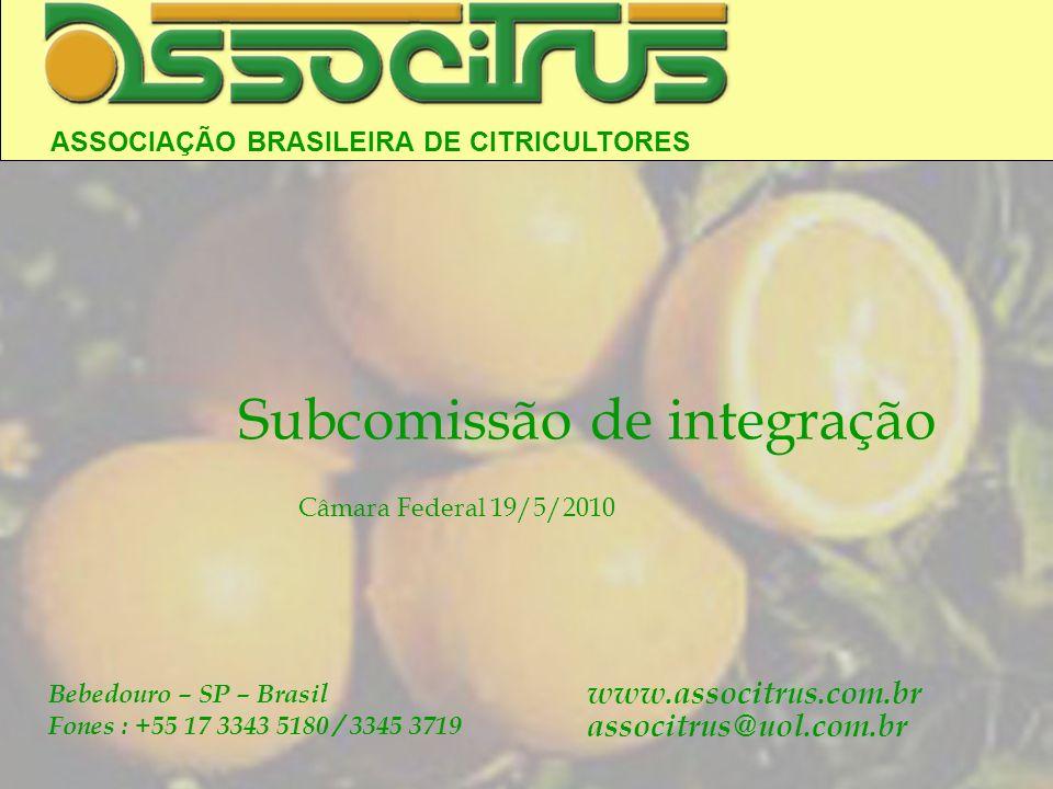 ASSOCIAÇÃO BRASILEIRA DE CITRICULTORES Bebedouro – SP – Brasil Fones : +55 17 3343 5180 / 3345 3719 www.associtrus.com.br associtrus@uol.com.br Subcom