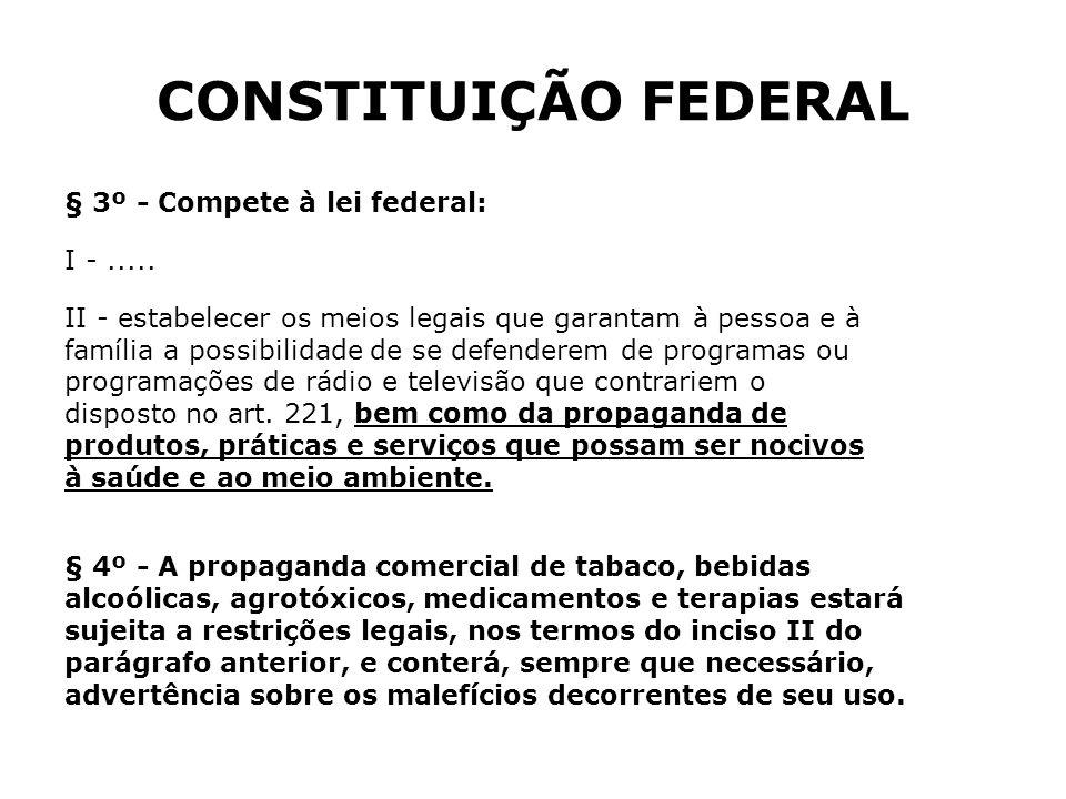 § 3º - Compete à lei federal: I -..... II - estabelecer os meios legais que garantam à pessoa e à família a possibilidade de se defenderem de programa