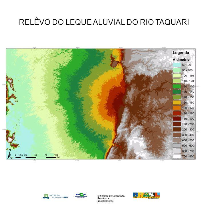 RELÊVO DO LEQUE ALUVIAL DO RIO TAQUARI Ministério da Agricultura, Pecuária e Abastecimento