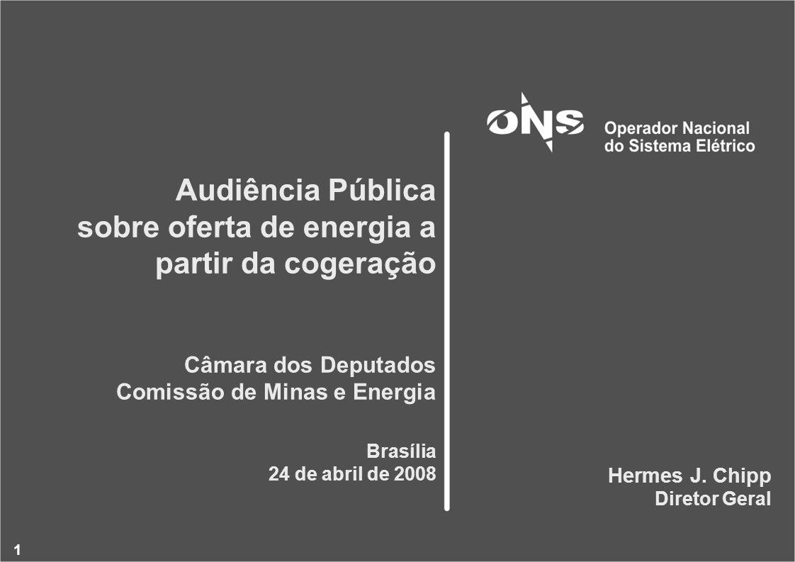 1 Audiência Pública sobre oferta de energia a partir da cogeração Câmara dos Deputados Comissão de Minas e Energia Brasília 24 de abril de 2008 Hermes J.