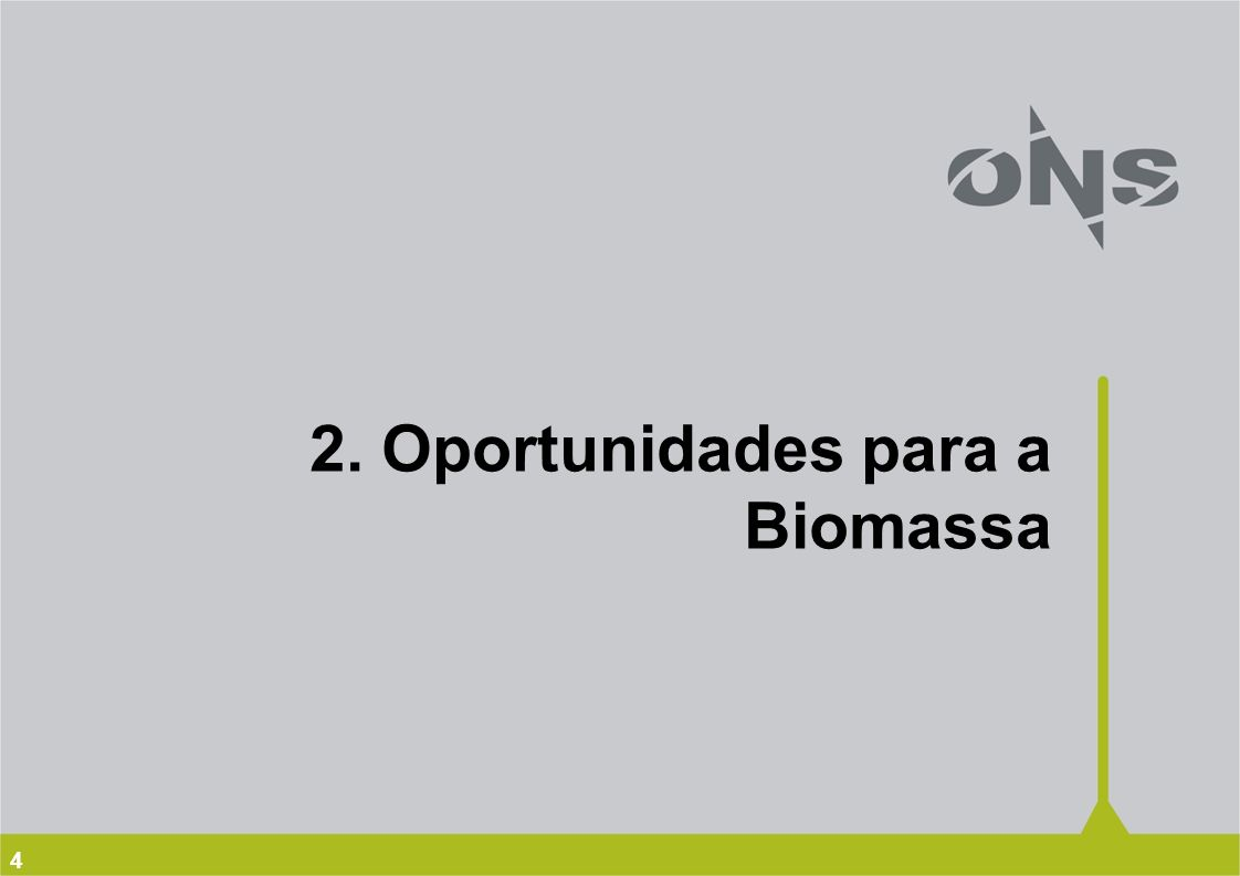 4 2. Oportunidades para a Biomassa