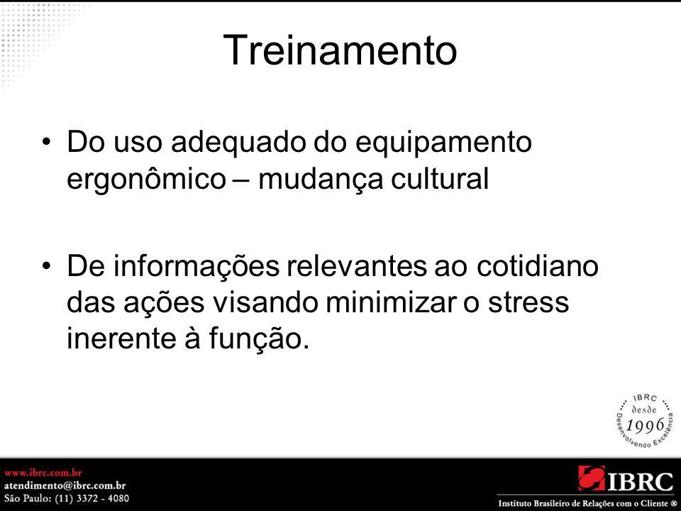 Treinamento Do uso adequado do equipamento ergonômico – mudança cultural De informações relevantes ao cotidiano das ações visando minimizar o stress i