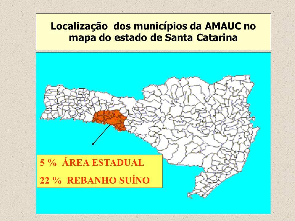 Localização dos municípios da AMAUC no mapa do estado de Santa Catarina 5 % ÁREA ESTADUAL 22 % REBANHO SUÍNO