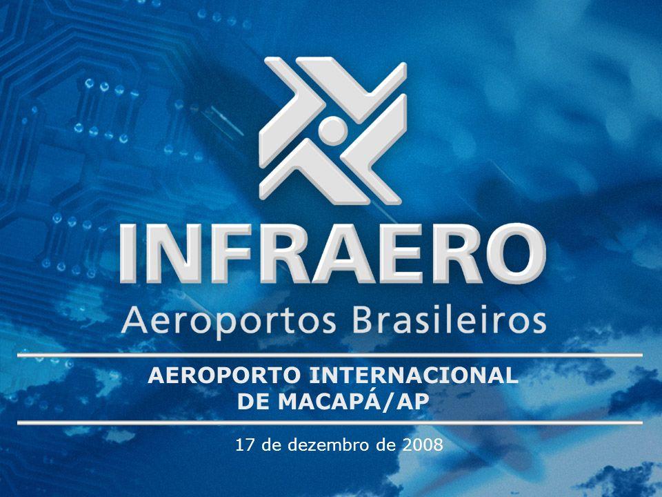 17 de dezembro de 2008 AEROPORTO INTERNACIONAL DE MACAPÁ/AP