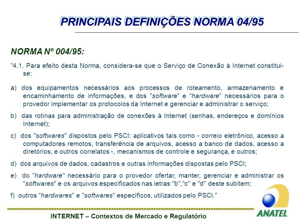 INTERNET – Contextos de Mercado e Regulatório NORMA Nº 004/95: 4.1.
