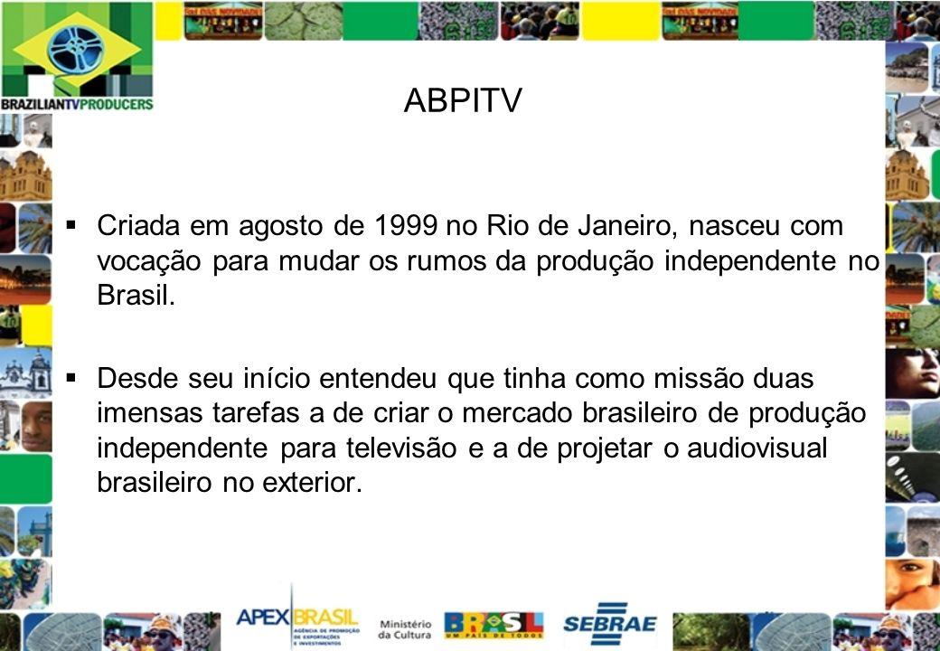 ABPITV Criada em agosto de 1999 no Rio de Janeiro, nasceu com vocação para mudar os rumos da produção independente no Brasil. Desde seu início entende