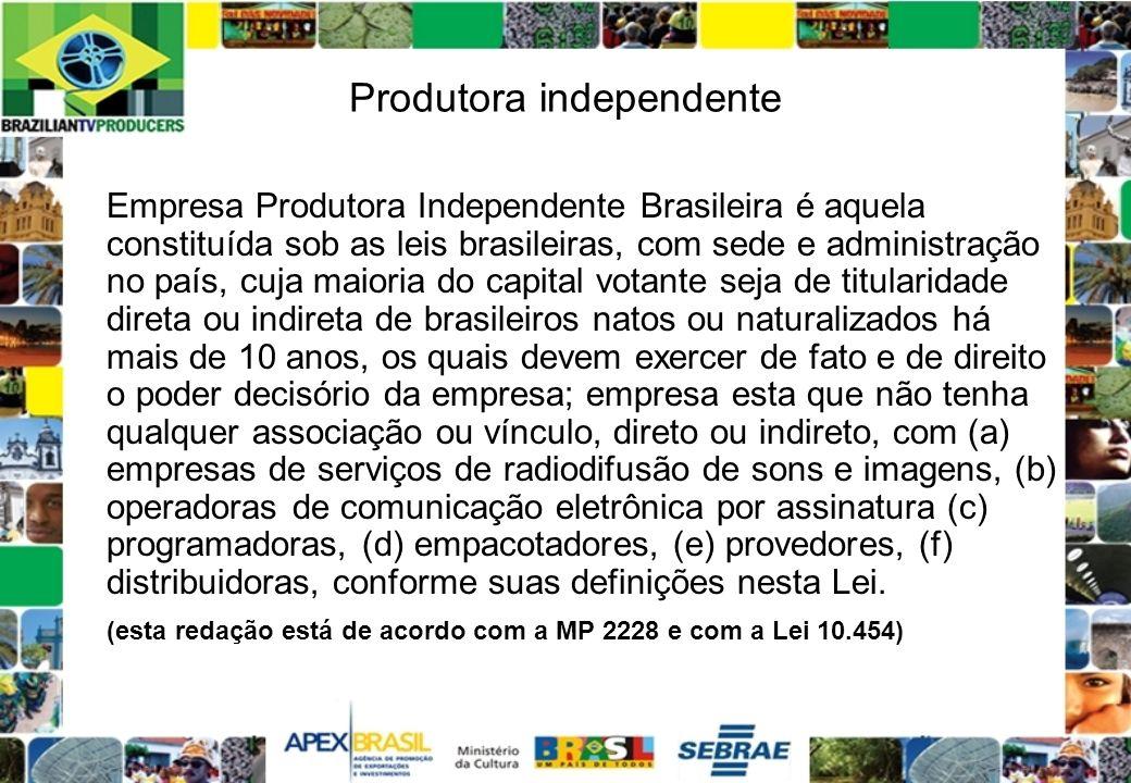 Produtora independente Empresa Produtora Independente Brasileira é aquela constituída sob as leis brasileiras, com sede e administração no país, cuja