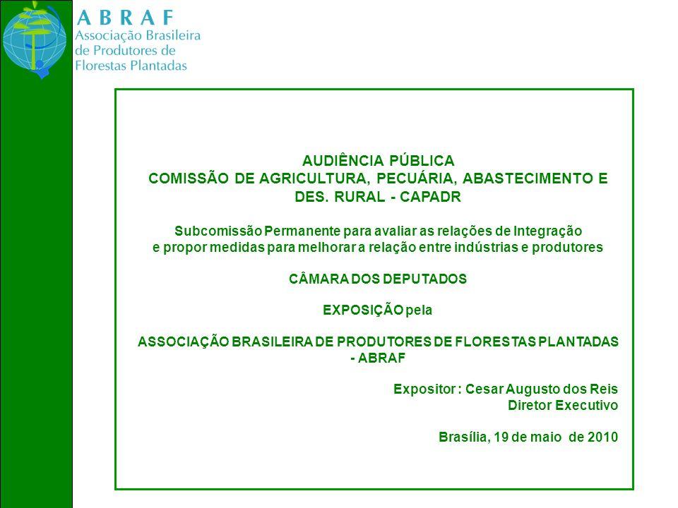 AUDIÊNCIA PÚBLICA COMISSÃO DE AGRICULTURA, PECUÁRIA, ABASTECIMENTO E DES. RURAL - CAPADR Subcomissão Permanente para avaliar as relações de Integração