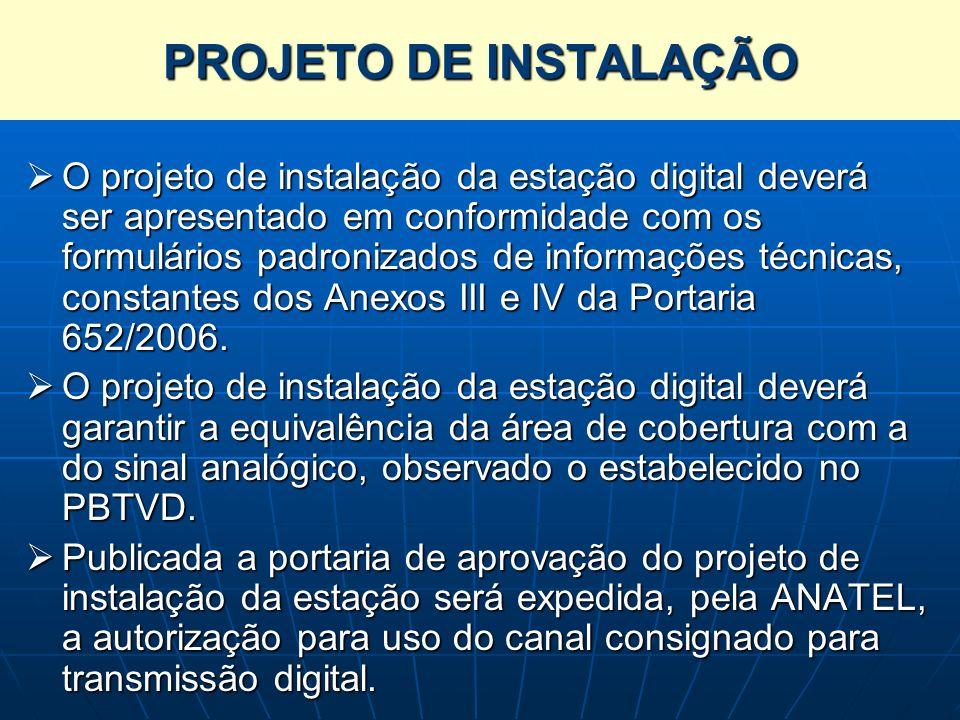 PROJETO DE INSTALAÇÃO O projeto de instalação da estação digital deverá ser apresentado em conformidade com os formulários padronizados de informações
