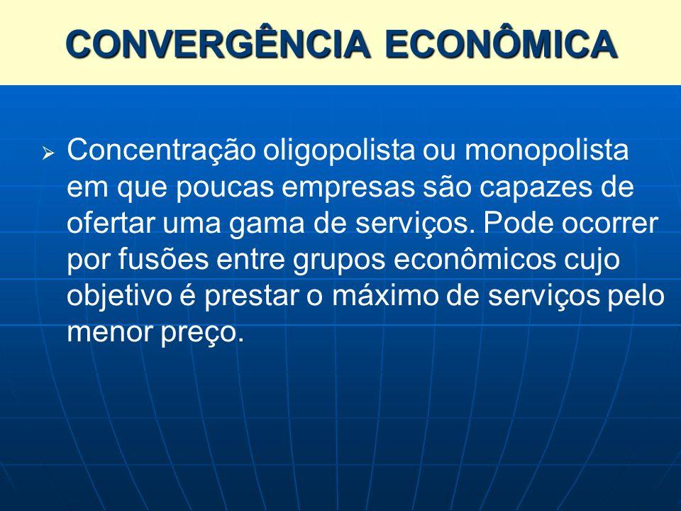 Concentração oligopolista ou monopolista em que poucas empresas são capazes de ofertar uma gama de serviços. Pode ocorrer por fusões entre grupos econ