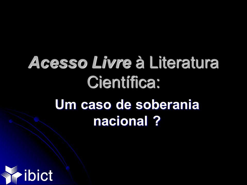Acesso Livre à Literatura Científica: Um caso de soberania nacional ?