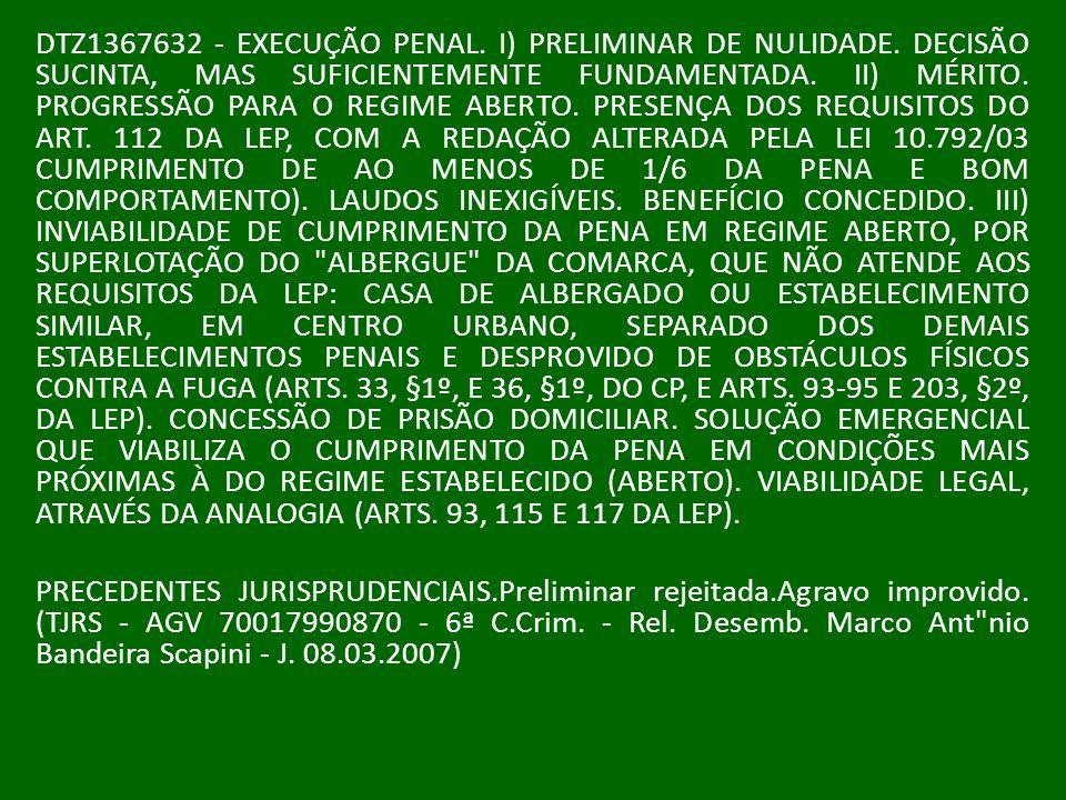 DTZ1367632 - EXECUÇÃO PENAL. I) PRELIMINAR DE NULIDADE. DECISÃO SUCINTA, MAS SUFICIENTEMENTE FUNDAMENTADA. II) MÉRITO. PROGRESSÃO PARA O REGIME ABERTO