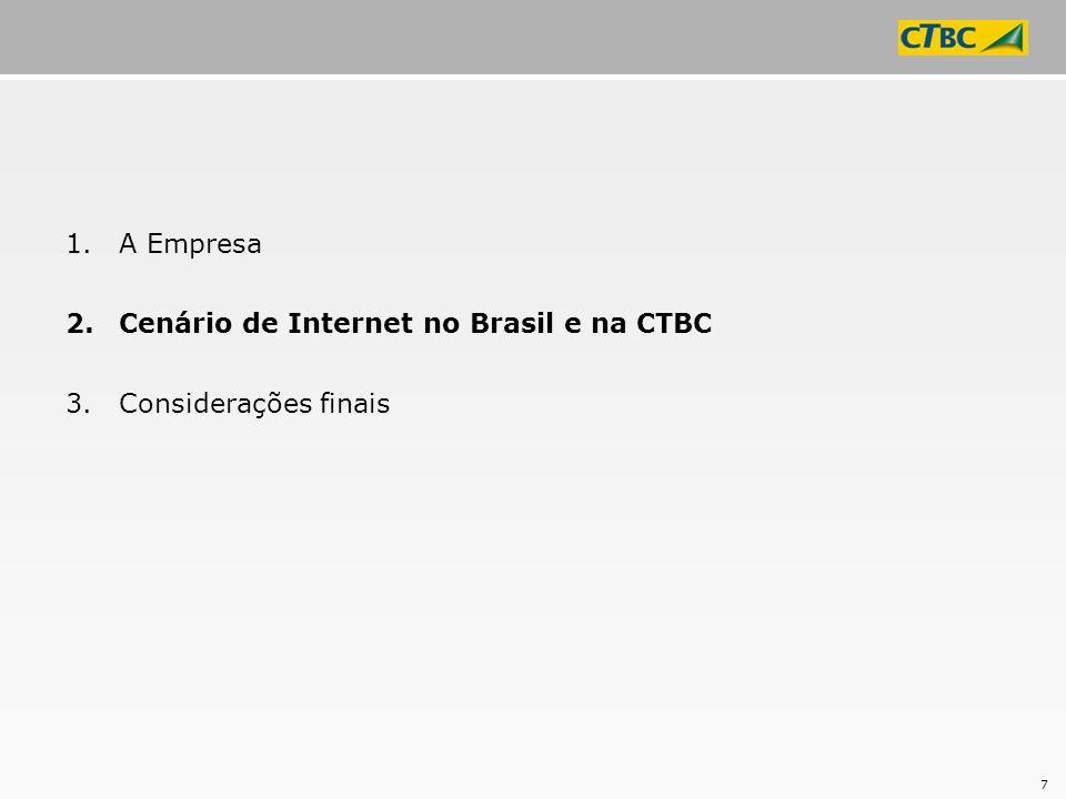8 Cenário Internet no Brasil Em 2006, constatou-se a presença de computador em 19,6% dos domicílios brasileiros.