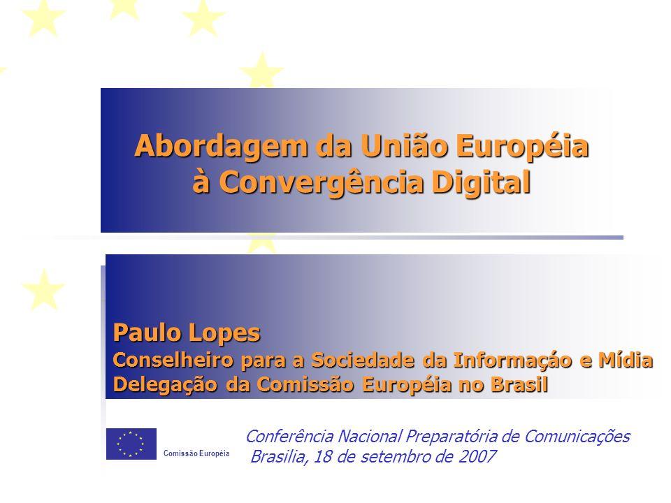 Comissão Européia 2 SumárioSumário A União Européia (UE) – relações com o Brasil Mercado Europeu de Tecnologias de Informação e Comunicação O Quadro Regulatório Atual de Serviços de Comunicações Eletrônicas da UE Revisão do Quadro Regulatório da UE com vista à Convergência Digital Regulação do Setor Audiovisual na UE no mundo Convergente