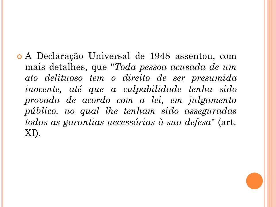 A Declaração Universal de 1948 assentou, com mais detalhes, que