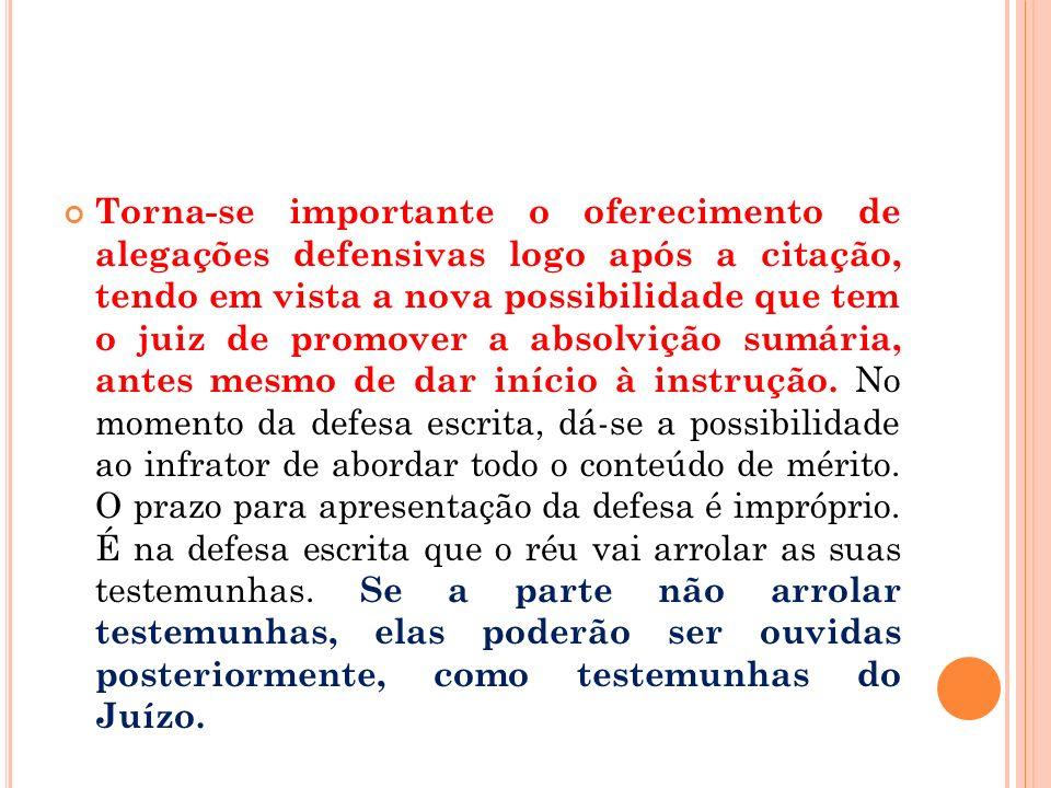 Torna-se importante o oferecimento de alegações defensivas logo após a citação, tendo em vista a nova possibilidade que tem o juiz de promover a absol