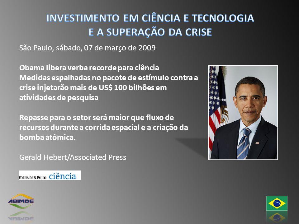 São Paulo, sábado, 07 de março de 2009 Obama libera verba recorde para ciência Medidas espalhadas no pacote de estímulo contra a crise injetarão mais