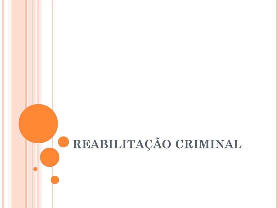 REABILITAÇÃO CRIMINAL