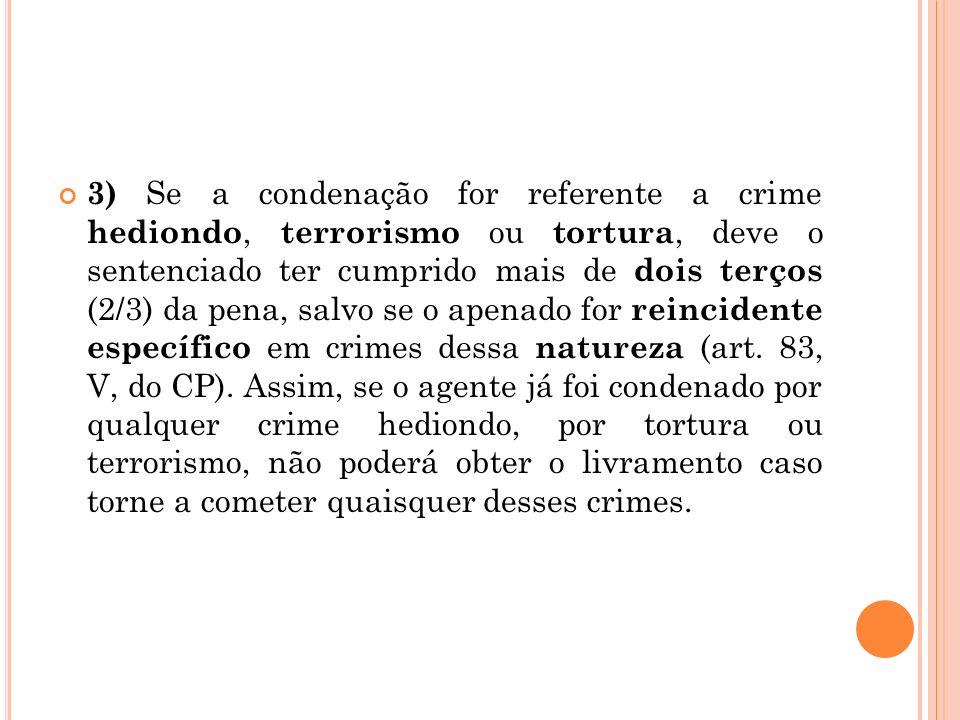 3) Se a condenação for referente a crime hediondo, terrorismo ou tortura, deve o sentenciado ter cumprido mais de dois terços (2/3) da pena, salvo se