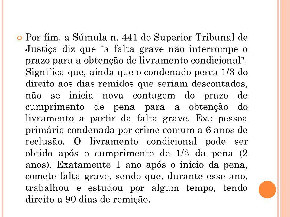 Por fim, a Súmula n. 441 do Superior Tribunal de Justiça diz que