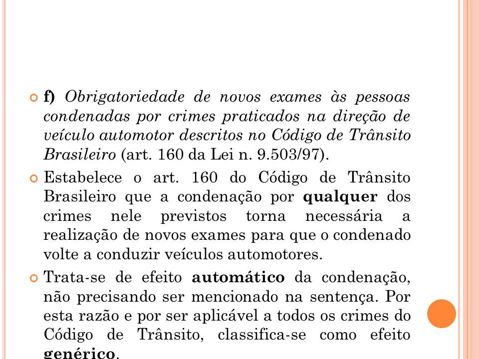 f) Obrigatoriedade de novos exames às pessoas condenadas por crimes praticados na direção de veículo automotor descritos no Código de Trânsito Brasile