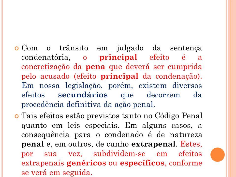 Com o trânsito em julgado da sentença condenatória, o principal efeito é a concretização da pena que deverá ser cumprida pelo acusado (efeito principa