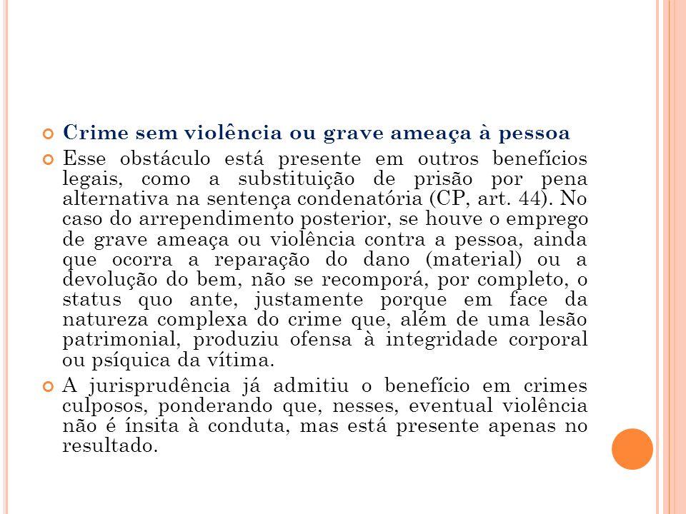 Crime sem violência ou grave ameaça à pessoa Esse obstáculo está presente em outros benefícios legais, como a substituição de prisão por pena alternat