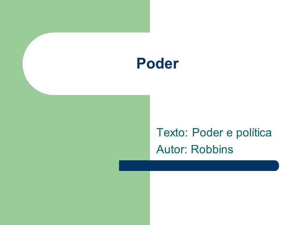 Poder Texto: Poder e política Autor: Robbins