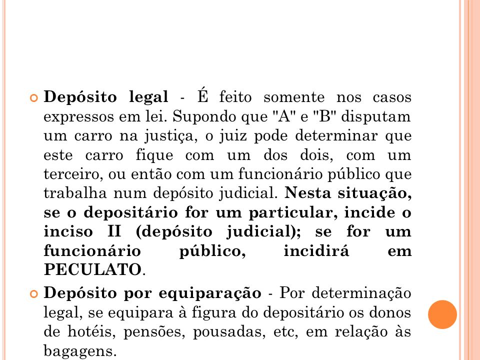Depósito legal - É feito somente nos casos expressos em lei. Supondo que