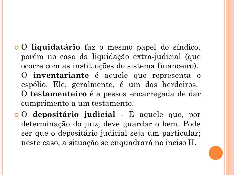 O liquidatário faz o mesmo papel do síndico, porém no caso da liquidação extra-judicial (que ocorre com as instituições do sistema financeiro). O inve