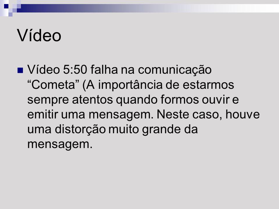 Vídeo Vídeo 5:50 falha na comunicação Cometa (A importância de estarmos sempre atentos quando formos ouvir e emitir uma mensagem. Neste caso, houve um