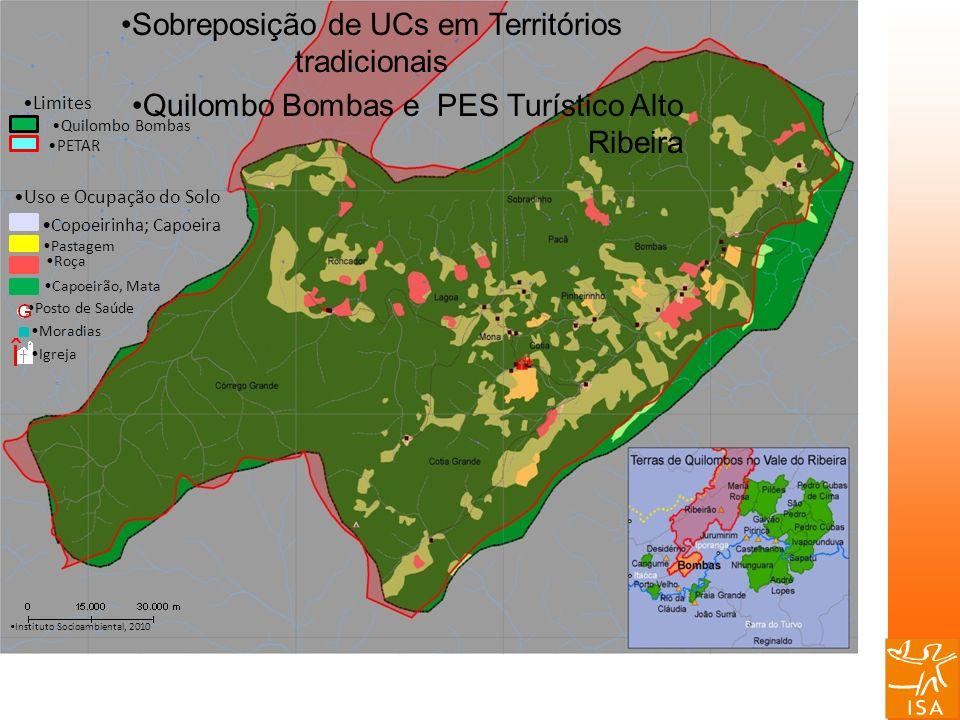 Sobreposição de UCs em Territórios tradicionais Quilombo Bombas e PES Turístico Alto Ribeira Uso e Ocupação do Solo Copoeirinha; Capoeira Pastagem Roç