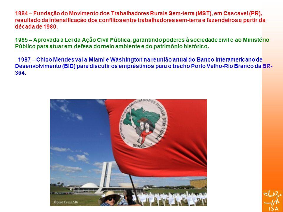 1984 – Fundação do Movimento dos Trabalhadores Rurais Sem-terra (MST), em Cascavel (PR), resultado da intensificação dos conflitos entre trabalhadores