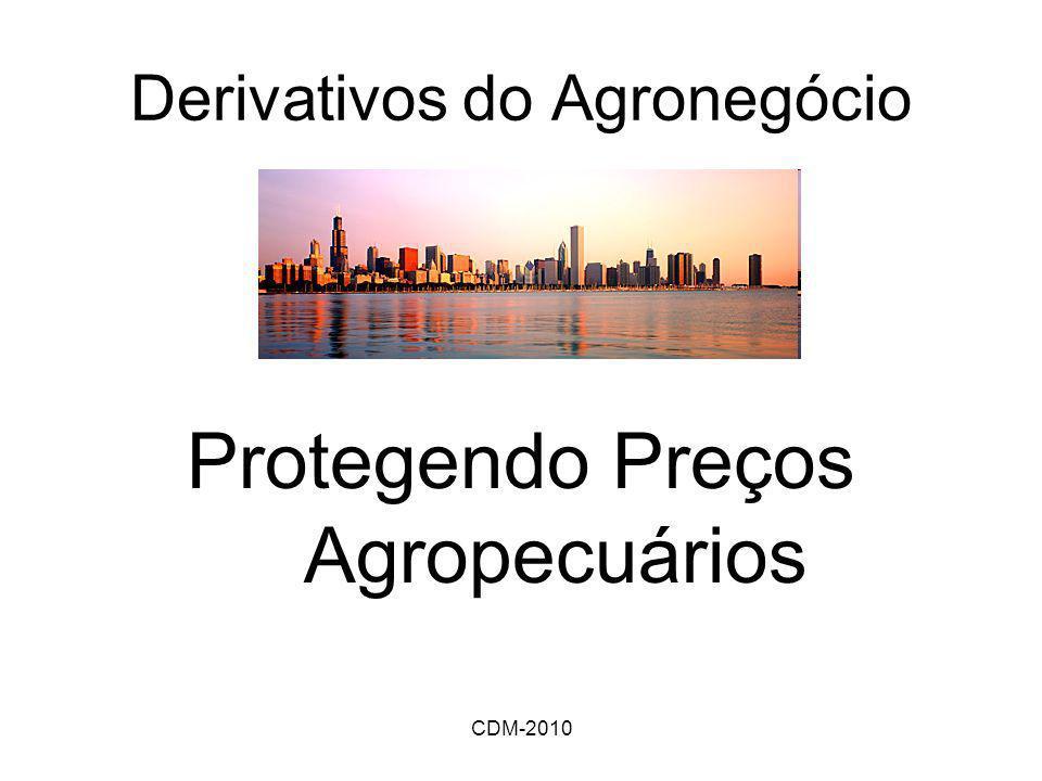 CDM-2010 Derivativos do Agronegócio Protegendo Preços Agropecuários